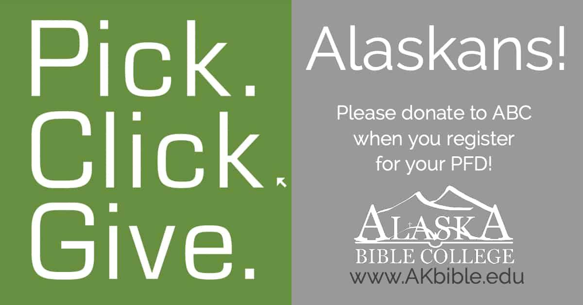 Alaska Pick Click Give 2019 | Alaska Bible College